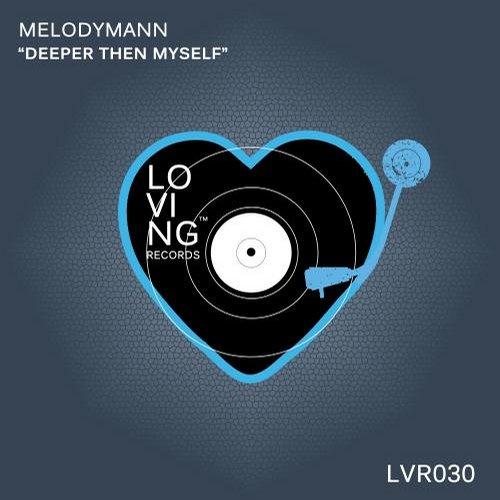 Melodymann - Deeper Then Myself [LVR030]